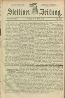 Stettiner Zeitung. 1889, Nr. 107 (5 März) - Morgen-Ausgabe