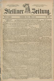 Stettiner Zeitung. 1889, Nr. 116 (9 März) - Abend-Ausgabe