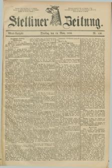 Stettiner Zeitung. 1889, Nr. 120 (12 März) - Abend-Ausgabe