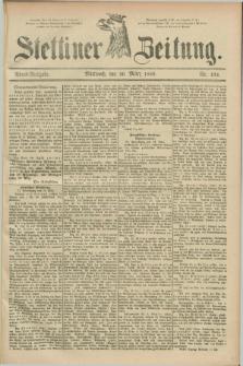Stettiner Zeitung. 1889, Nr. 134 (20 März) - Abend-Ausgabe