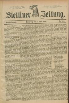 Stettiner Zeitung. 1889, Nr. 159 (4 April) - Morgen-Ausgabe