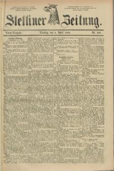 Stettiner Zeitung. 1889, Nr. 168 (9 April) - Abend-Ausgabe