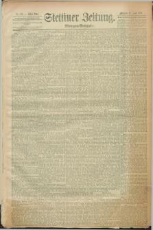 Stettiner Zeitung. 1889, Nr. 180 (17 April) - Morgen-Ausgabe