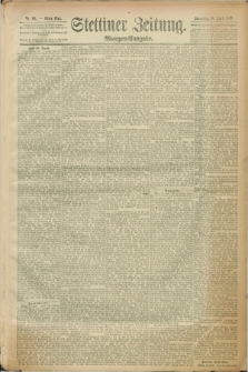 Stettiner Zeitung. 1889, Nr. 181 (18 April) - Morgen-Ausgabe