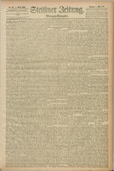 Stettiner Zeitung. 1889, Nr. 197 (5 Mai) - Morgen-Ausgabe
