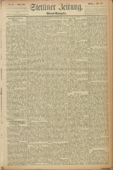 Stettiner Zeitung. 1889, Nr. 198 (6 Mai) - Abend-Ausgabe