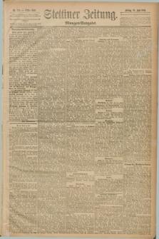 Stettiner Zeitung. 1889, Nr. 250 (28 Juni) - Morgen-Ausgabe