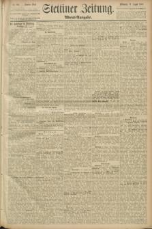 Stettiner Zeitung. 1889, Nr. 304 (21 August) - Abend-Ausgabe