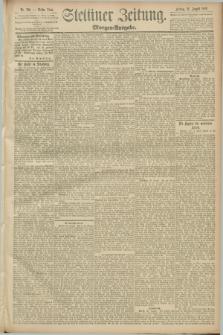Stettiner Zeitung. 1889, Nr. 306 (23 August) - Morgen-Ausgabe