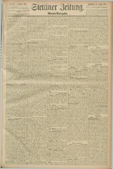 Stettiner Zeitung. 1889, Nr. 307 (24 August) - Abend-Ausgabe
