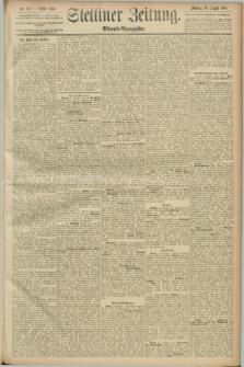 Stettiner Zeitung. 1889, Nr. 309 (26 August) - Abend-Ausgabe