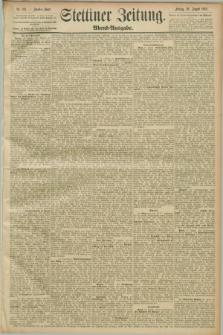 Stettiner Zeitung. 1889, Nr. 313 (30 August) - Abend-Ausgabe