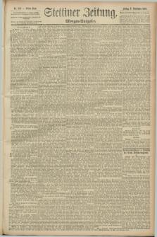 Stettiner Zeitung. 1889, Nr. 320 (6 September) - Morgen-Ausgabe