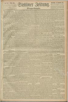 Stettiner Zeitung. 1889, Nr. 340 (26 September) - Morgen-Ausgabe