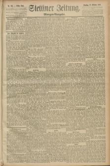 Stettiner Zeitung. 1889, Nr. 366 (22 Oktober) - Morgen-Ausgabe