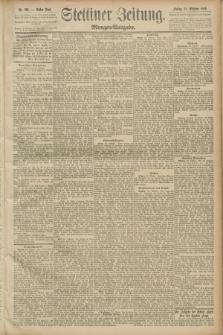 Stettiner Zeitung. 1889, Nr. 369 (25 Oktober) - Morgen-Ausgabe