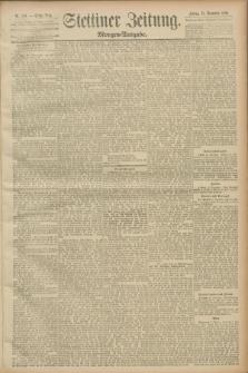 Stettiner Zeitung. 1889, Nr. 390 (15 November) - Morgen-Ausgabe
