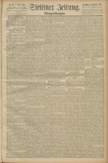 Stettiner Zeitung. 1889, Nr. 403 (28 November) - Morgen-Ausgabe