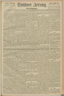 Stettiner Zeitung. 1889, Nr. 411 (6 Dezember) - Abend-Ausgabe