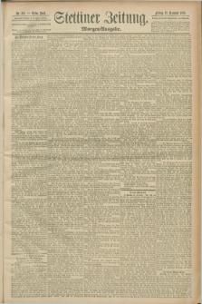 Stettiner Zeitung. 1889, Nr. 418 (13 Dezember) - Morgen-Ausgabe