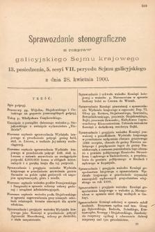 [Kadencja VII, sesja V, pos. 13] Sprawozdanie Stenograficzne z Rozpraw Galicyjskiego Sejmu Krajowego. 13. Posiedzenie 5. Sesyi VII. Peryodu Sejmu Galicyjskiego