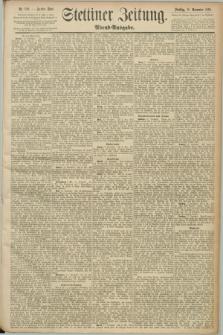 Stettiner Zeitung. 1890, Nr. 540 (18 November) - Abend-Ausgabe
