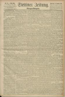 Stettiner Zeitung. 1890, Nr. 543 (20 November) - Morgen-Ausgabe