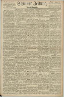Stettiner Zeitung. 1890, Nr. 566 (3 Dezember) - Abend-Ausgabe