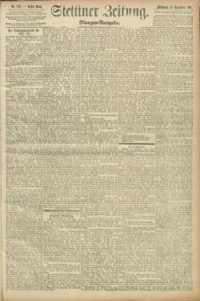 Stettiner Zeitung. 1891, Nr. 539 (18 November) - Morgen-Ausgabe