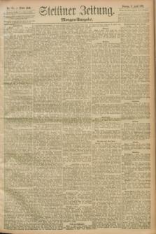 Stettiner Zeitung. 1893, Nr. 165 (9 April) - Morgen-Ausgabe