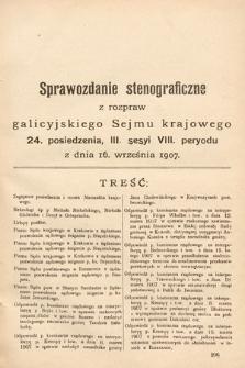 [Kadencja VIII, sesja III, pos. 24] Sprawozdanie Stenograficzne z Rozpraw Galicyjskiego Sejmu Krajowego. 24.Posiedzenie 3.Sesyi VIII. Peryodu Sejmu Galicyjskiego
