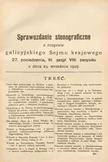 [Kadencja VIII, sesja III, pos. 27] Sprawozdanie Stenograficzne z Rozpraw Galicyjskiego Sejmu Krajowego. 27.Posiedzenie 3.Sesyi VIII. Peryodu Sejmu Galicyjskiego