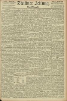 Stettiner Zeitung. 1893, Nr. 552 (24 November) - Abend-Ausgabe