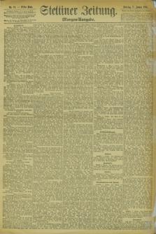 Stettiner Zeitung. 1894, Nr. 10 (7 Januar) - Morgen-Ausgabe