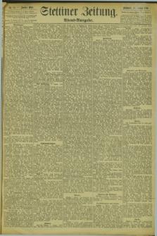 Stettiner Zeitung. 1894, Nr. 15 (10 Januar) - Abend-Ausgabe