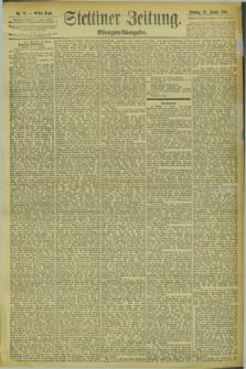 Stettiner Zeitung. 1894, Nr. 24 (16 Januar) - Morgen-Ausgabe