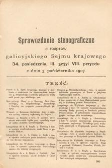 [Kadencja VIII, sesja III, pos. 34] Sprawozdanie Stenograficzne z Rozpraw Galicyjskiego Sejmu Krajowego. 34.Posiedzenie 3.Sesyi VIII. Peryodu Sejmu Galicyjskiego