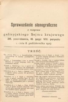 [Kadencja VIII, sesja III, pos. 36] Sprawozdanie Stenograficzne z Rozpraw Galicyjskiego Sejmu Krajowego. 36.Posiedzenie 3.Sesyi VIII. Peryodu Sejmu Galicyjskiego