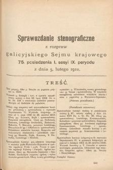 [Kadencja IX, sesja I, pos. 75] Sprawozdanie Stenograficzne z Rozpraw Galicyjskiego Sejmu Krajowego. 75.Posiedzenie 1.Sesyi IX. Peryodu