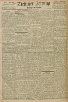 Stettiner Zeitung. 1898, Nr. 15 (11 Januar) - Morgen-Ausgabe