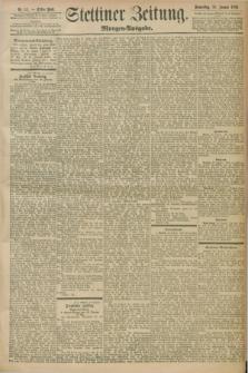 Stettiner Zeitung. 1898, Nr. 31 (20 Januar) - Morgen-Ausgabe