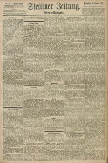 Stettiner Zeitung. 1898, Nr. 32 (20 Januar) - Abend-Ausgabe