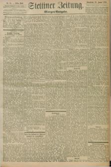 Stettiner Zeitung. 1898, Nr. 35 (22 Januar) - Morgen-Ausgabe