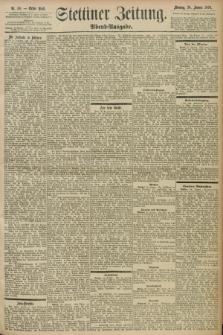 Stettiner Zeitung. 1898, Nr. 38 (24 Januar) - Abend-Ausgabe