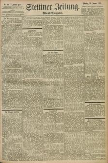 Stettiner Zeitung. 1898, Nr. 40 (25 Januar) - Abend-Ausgabe