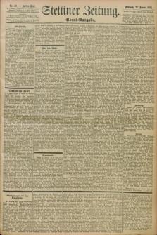 Stettiner Zeitung. 1898, Nr. 42 (26 Januar)- Abend-Ausgabe
