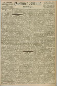Stettiner Zeitung. 1898, Nr. 46 (28 Januar) - Abend-Ausgabe