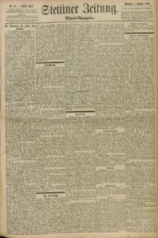 Stettiner Zeitung. 1898, Nr. 62 (7 Februar) - Abend-Ausgabe