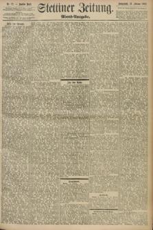 Stettiner Zeitung. 1898, Nr. 72 (12 Februar) - Abend-Ausgabe