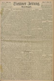 Stettiner Zeitung. 1898, Nr. 82 (18 Februar) - Abend-Ausgabe